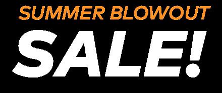 Summer Blowout Sale
