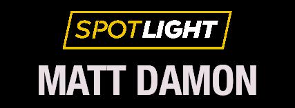 Spotlight: Matt Damon