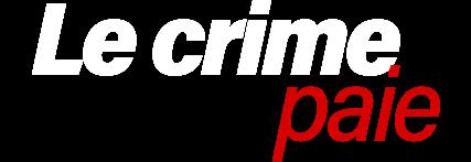 Le crime paie