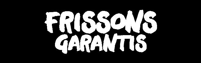 Titre Frissons garantis