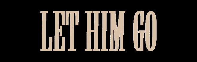 Let Him Go title treatment